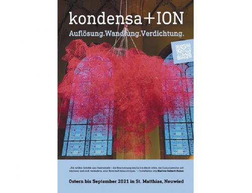 Kondensa+ION: Auflösung. Wandel. Verdichtung.
